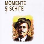 Momente si schite – Ion Luca Caragiale