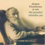 Despre Dumnezeu si om. Din jurnalul ultimilor ani – Lev Tolstoi