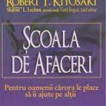 Scoala de afaceri – ROBERT T. KIYOSAKI