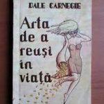 Arta de a reusi in viata – Dale Carnegie