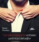 Femeile inteligente vorbesc pe limba bărbaților – Andrei Vulpescu