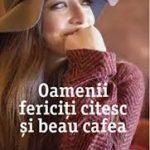 Oamenii fericiti citesc si beau cafea – Agnes Martin-Lugand