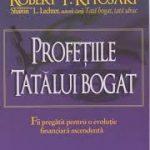 Profetiile tatalui bogat – Robert T. Kiyosaki
