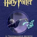 Harry Potter si Talismanele Mortii. Volumul 7 – J.K. Rowling