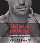 Ticalos la patru ace – Vi Keeland, Penelope Ward