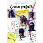 Crima perfecta. Instructiuni pentru fete cuminti – Holly Jackson